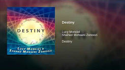 Lucy Monciel & Shahed Mohseni Zonoozi  –  Destiny