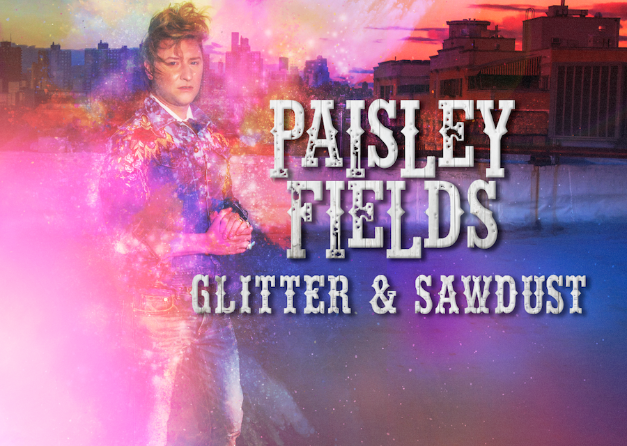 "Paisley Fields ""Glitter & Sawdust"" Album Release Party Thursday April 12th, 2018 Brooklyn, New York"