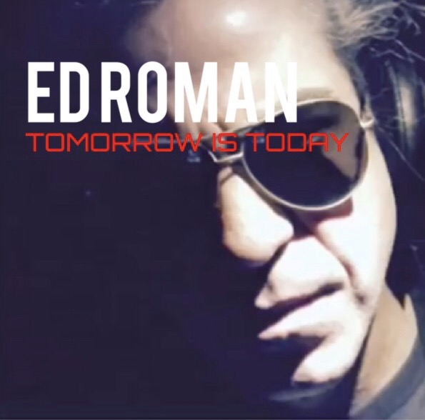 "Single Review: Ed Roman ""Tomorrow Is Today"""