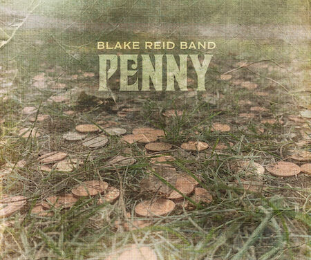 The Blake Reid Band Release New Single PENNY