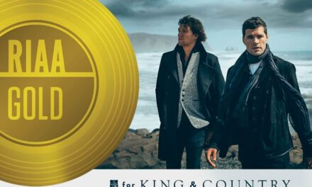 4X GRAMMY® AWARD WINNERS for KING & COUNTRY CELEBRATE GOLD CERTIFICATION OF BURN THE SHIPS; DELUXE EDITION OUT TODAY