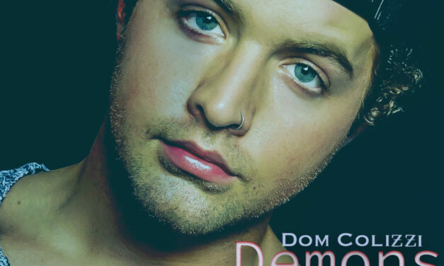 "Dom Colizzi Releases New Pop Single ""Demons"""