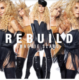 """Maggie Szabo Launches Captivating Video for """"Rebuild""""; Your Go-To Pride Anthem"""